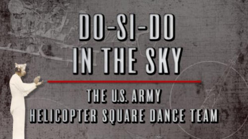 Helicopter Square Dance Documentary Film Seeks Crowdsource Funding