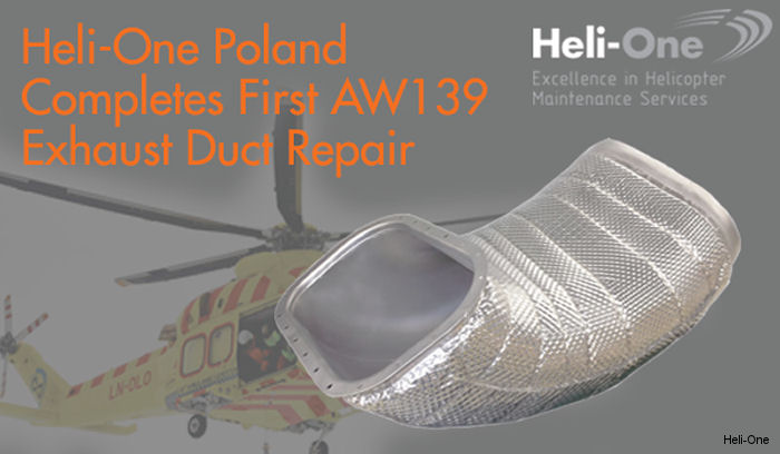 Heli-One, part of CHC, completed its first proprietary repair in its Poland facility of an AgustaWestland AW139 first generation duct.